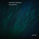 Dobrinka Tabakova: String Paths/Lithuanian Chamber Orchestra, Maxim Rysanov