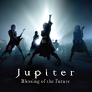 Blessing of The Future~Deluxe Edition/Jupiter
