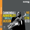 Things Are Getting Better [Original Jazz Classics Remasters]/Cannonball Adderley, Milt Jackson