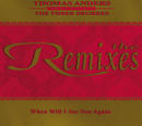 When Will I See You Again (The Remixes) (feat. The Three Degrees)/Thomas Anders