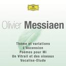 Messiaen - Thème Et Variations / L'Ascension / Poèmes Pour Mi / Un Vitrail Et Des Oiseaux/Multi Interprètes