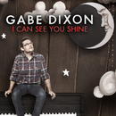 I Can See You Shine (Radio Edit)/Gabe Dixon