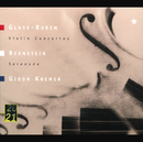 グラス/ローレム:ヴァイオリン協奏曲、バーンスタイン:セレナーデ/Gidon Kremer, Wiener Philharmoniker, New York Philharmonic Orchestra, Israel Philharmonic Orchestra, Christoph von Dohnányi, Leonard Bernstein