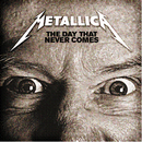 The Day That Never Comes(eSingle)/Metallica