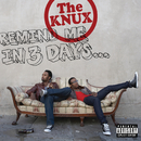 Remind Me In 3 Days.../The Knux
