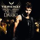 Are You Afraid Of The Dark?/Terenzi