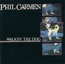 Walkin' The Dog/Phil Carmen