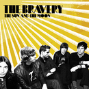 The Sun And The Moon/The Bravery