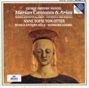 ヘンデル:マリア・カンタータ&アリア/Anne Sofie von Otter, Musica Antiqua Köln, Reinhard Goebel
