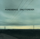 Only Forever/Puressence