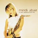 It Just Happens That Way/Mindi Abair