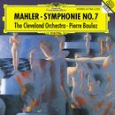 マ-ラ-:交響曲第7番(夜の歌)/The Cleveland Orchestra, Pierre Boulez