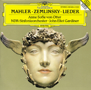 Mahler: Songs of a Wayfarer; 5 Rückert-Lieder / Zemlinsky: Six Songs to Poems by Maurice Maeterlinck/Anne Sofie von Otter