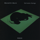 Volcano Songs/Meredith Monk