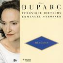 Melodies/ L'invitation Au Voyage/Chanson triste/Veronique Dietschy, Emmanuel Strosser