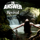 Revival/The Answer
