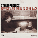 You Gotta Go There To Come Back/Stereophonics