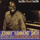 "Talk That Talk/Johnny ""Hammond"" Smith"