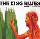 Come Fi Di Youth/The King Blues