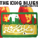 Under The Fog/The King Blues