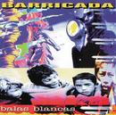 """Balas Blancas""/Barricada"