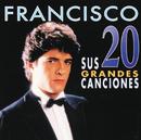 Francisco / Sus 20 Grandes Canciones/Francisco