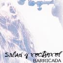Salud Y Rocanrol/Barricada
