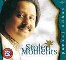 Stolen Moments/Pankaj Udhas