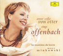 Offenbach: Arias/Anne Sofie von Otter, Les Musiciens du Louvre, Marc Minkowski