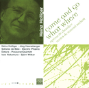 Holliger: Come And Go - What Where/Jurg Henneberger, Solistes De Bale, Electric Phoenix, Datura Posaunen Quartett, Isao Nakamura, Bjorn Wilker, Heinz Holliger