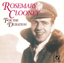 For The Duration/Rosemary Clooney
