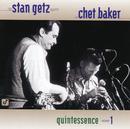 Quintessence/Stan Getz Quartet, Chet Baker