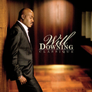 WILL DOWNING/CLASSIQ/Will Downing