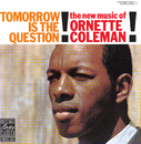 Tomorrow Is The Question!/Ornette Coleman Trio