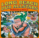 Wonders Of The World/Long Beach Dub Allstars