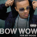 For My Hood (feat. Sean Kingston)/Bow Wow