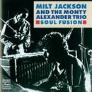 Soul Fusion/Milt Jackson, The Monty Alexander Trio