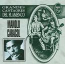 Grandes Cantaores Del Flamenco / Manolo Caracol/Manolo Caracol