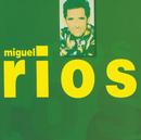 Erase Una Vez/Miguel Rios