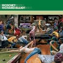 Ricochet/Richard Elliot