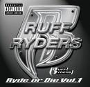 Ryde Or Die, Vol.1/Ruff Ryders