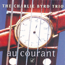 Au Courant/The Charlie Byrd Trio