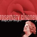 Rosemary Clooney Sings For Lovers/Rosemary Clooney