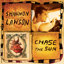 Chase The Sun/Shannon Lawson