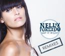 Say It Right (e-Remix EP)/Nelly Furtado