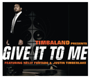 Give It To Me (feat. Justin Timberlake, Nelly Furtado)/Timbaland