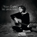 The Loving Kind (Bonus Version)/Nanci Griffith