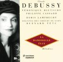 ドビュッシー:カキョクシュウ2/デ/Veronique Dietschy, Doris Lamprecht, Philippe Cassard, Choeur de l'Opera National de Lyon, Bernard Tétu