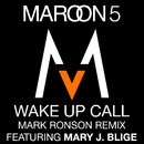Wake Up Call(Mark Ronson Remix featuring Mary J. Blige)/Maroon 5 featuring Mary J. Blige