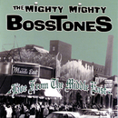Live From The Middle East/The Mighty Mighty Bosstones